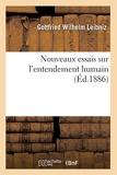Nouveaux essais sur l'entendement humain (Éd.1886) - Hachette Bnf - 01/05/2012