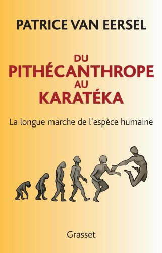 Du Pithécanthrope au Karatéka