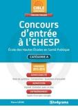 Concours d'entrée à l'EHESP 2015-2016 - Ecole des Hautes Etudes en Santé Publique
