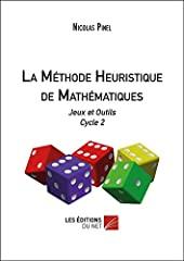 La méthode heuristique de mathématiques - Jeux et outils Cycle 2 de Nicolas Pinel