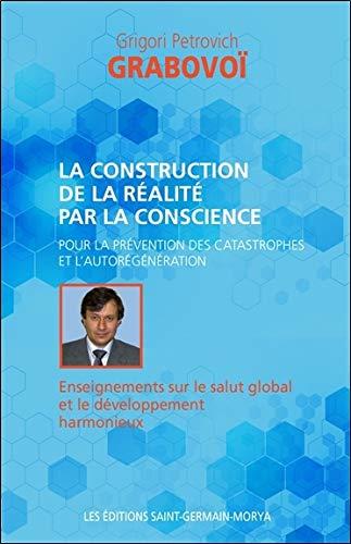 La construction de la réalité par la conscience pour la prévention des catastrophes...