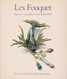 Fouquet, bijoutiers joailliers a paris 1860-1960 (Les)