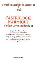 L'astrologie karmique d'Edgar Cayce appliquée - Découvrez le profil astral et les vies antérieures des personnalités de TAREK