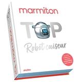 Top Robot-Cuiseur ! Les 200 meilleures recettes au robot-cuiseur de Marmiton