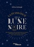 La puissance de la Lune noire - Nos faiblesses, nos contradictions, nos peurs... Apprendre à décrypter l'influence de « Lilith » sur nos vies