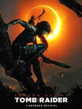 Shadow Of The Tomb Raider - L'artbook Officiel de Paul Davies