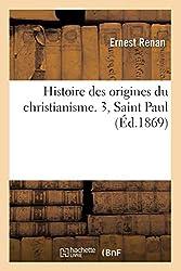 Histoire des origines du christianisme. 3, Saint Paul (Éd.1869) d'Ernest Renan