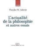 L'actualité de la philosophie - Et autres essais
