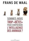 Sommes-nous trop « bêtes » pour comprendre l'intelligence des animaux ? (LIENS QUI LIBER) - Format Kindle - 9,49 €