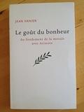 Le goût du bonheur - Au fondement de la morale avec Aristote - Le Grand livre du mois - 01/01/2010