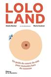 Lolo Land. Un guide du cancer du sein pour routardes hors du commun
