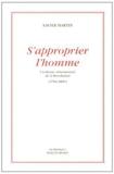 S'approprier l'homme - Un thème obsessionnel de la Révolution (1760-1800) de Xavier Martin (7 mai 2013) Broché