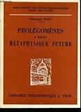 Prolégomènes à toute métaphysique future - Librairie Philosophique J. Vrin