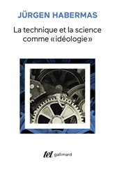 La Technique et la science comme « idéologie » de Jürgen Habermas