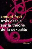 Trois essais sur la theorie de la sexualite - Nrf Idees