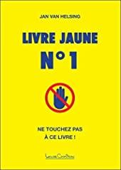 Livre Jaune N° 1 - Ne touchez pas à ce livre de Jan van Helsing