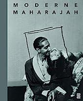 Moderne Maharajah - Un Mécène des années 1930 de Raphaèle Billé