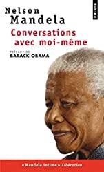 Conversations avec moi-même - Lettres de prison, notes et carnets intimes de Nelson Mandela