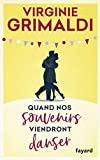 Quand nos souvenirs viendront danser (Littérature Française) - Format Kindle - 7,99 €