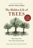 The Hidden Life of Trees - What They Feel, How They Communicate-- Discoveries from a Secret World - Greystone Books - 19/01/2021