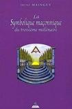 La symbolique maconnique du troisième millénaire