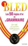 Les 50 règles d'or de la grammaire by Daniel Berlion (2010-01-13) - Hachette Education - 13/01/2010