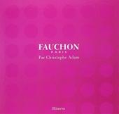 Fauchon Paris. par Christophe Adam de Christophe Adam
