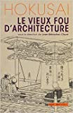 Hokusai, le vieux fou d'architecture de Jean-Sébastien CLUZEL ,Christophe MARQUET ,Masatsugu NISHIDA ( 18 septembre 2014 ) - SEUIL (18 septembre 2014) - 18/09/2014