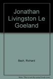 Jonathan Livingston, le goéland - J'AI LU - 01/04/1999