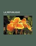 La Republique - Books LLC, Classics Series - 05/08/2011
