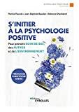 S'initier à la psychologie positive - Prendre soin de soi, des autres et de l'environnement