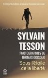 Sous l'étoile de la liberté de Tesson. Sylvain (2011) Broché