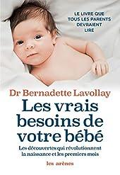 Les Vrais Besoins de votre bébé de Bernadette Lavollay