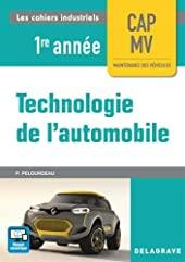 Technologie de l'automobile CAP Maintenance des Véhicules 1re année (2017) - P de PHILIPPE PELOURDEAU