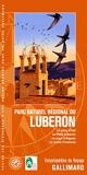 Parc naturel régional du Luberon - Le pays d'Apt, le Petit Luberon, le pays d'Aigues, la haute Provence