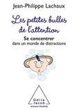 Les petites Bulles de l'attention - Se concentrer dans un monde de distractions (OJ.SCIENCES) - Format Kindle - 11,99 €