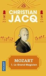 Mozart Tome 1 - Le Grand Magicien de Christian JACQ