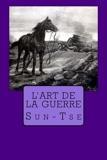 l'art de la guerre (French Edition) by Sun-Tse(2015-03-15) - CreateSpace Independent Publishing Platform - 01/01/2015