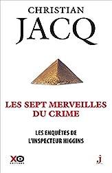 Les Enquêtes De L'inspecteur Higgins Tome 34 - Les Sept Merveilles Du Crime de Christian Jacq