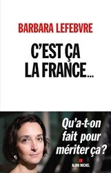 C'est ça la France... - Qu'a-t-on fait pour mériter ça ? de Barbara Lefebvre