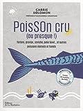 Poisson cru (ou presque !) 60 recettes vertueuses issues de la pêche durable