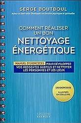 Comment réaliser un bon nettoyage énergétique de Serge Boutboul