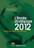 L'Année stratégique 2012 - Analyse des enjeux internationaux