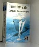 Les Conquérants, tome 1 - L'Orgueil du conquérant de Timothy Zahn,E.C.L. Meistermann (Traduction) ( septembre 1996 ) - Pocket (septembre 1996)