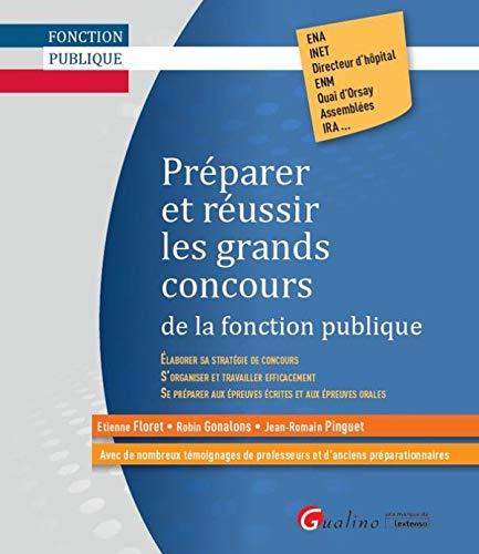 PREPARER ET REUSSIR LES GRANDS CONCOURS DE LA FONCTION PUBLIQUE