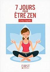 Petit Livre de - 7 jours pour être zen de Cindy CHAPELLE