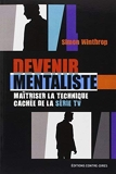 Devenir mentaliste (French Edition) by Simon Winthrop(1905-07-03) - Editions Contre-dires