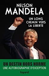 Un long chemin vers la liberté de Nelson Mandela
