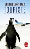 Touriste by Julien Blanc-Gras (2013-05-08) - Le Livre de Poche - 08/05/2013
