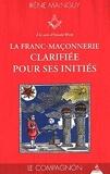 La franc-maçonnerie clarifiée pour ses initiés - Tome 2 Le compagnon (2)